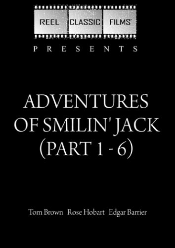 Adventures of Smilin' Jack (Part 1 - 6) (1943)
