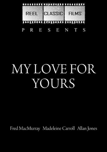 My Love for Yours (1939)