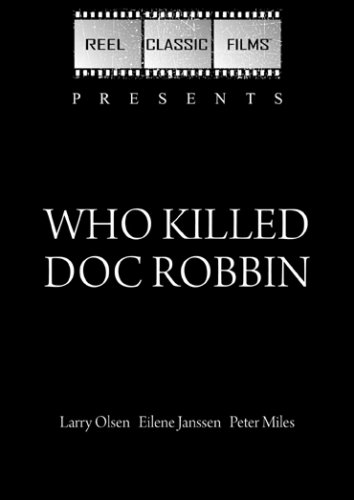Who Killed Doc Robbin (1948)