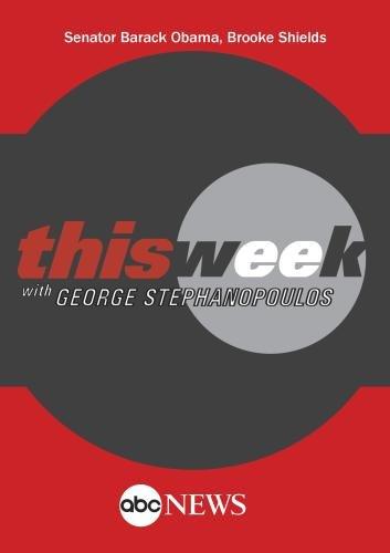 ABC News This Week Senator Barack Obama, Brooke Shields