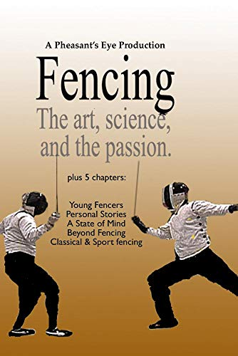FENCING. The Art, Science and the Passion