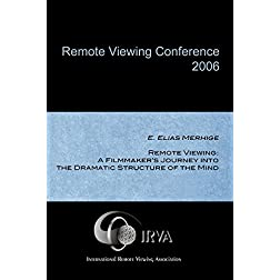 E. Elias Merhige - Remote Viewing: A Filmmaker's Journey into the Dramatic Structure of the Mind