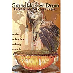 GrandMother Drum: Awakening the Global Heart