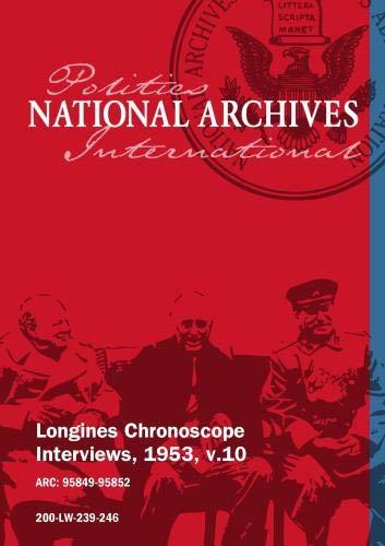 Longines Chronoscope Interviews, 1953, v.10: ELEANOR ROOSEVELT, EDWARD W. BARRETT