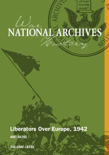 LIBERATORS OVER EUROPE, 1942