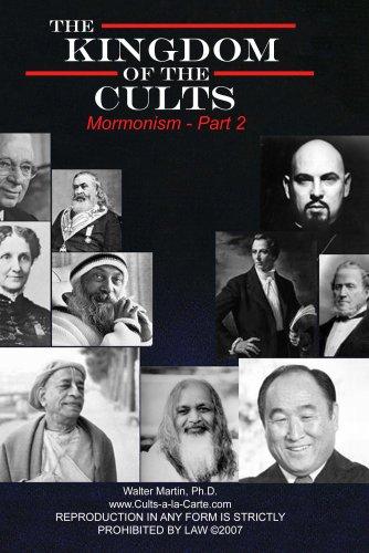 Kingdom of the Cults-Mormonism-Part 2