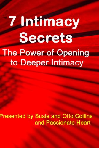 7 Intimacy Secrets For Loving More & Connecting Deeper