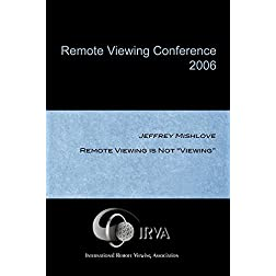 Jeffrey Mishlove - Remote Viewing is Not