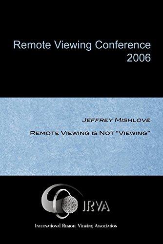 Jeffrey Mishlove - Remote Viewing is Not