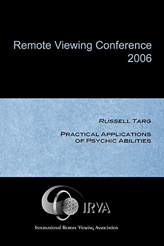 Russell Targ - Practical Applications of Psychic Abilities
