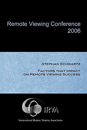 Stephan Schwartz - Factors that Impact on Remote Viewing Success