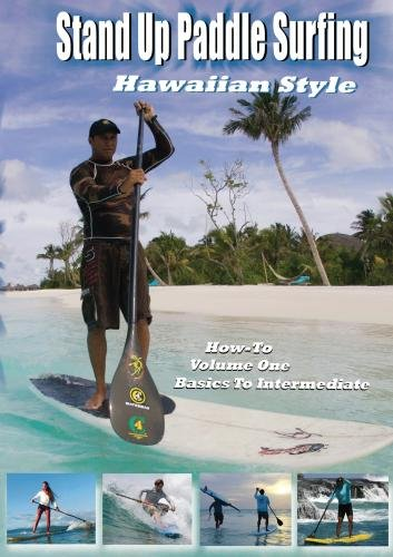 101 How-To Stand Up Paddle Surf Hawaiian Style