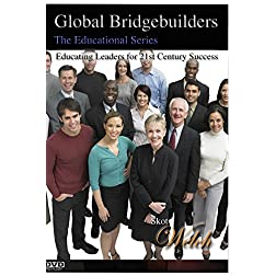 Global Bridgebuilders - Educating Leaders for 21st Century Success [2 DVD SET]