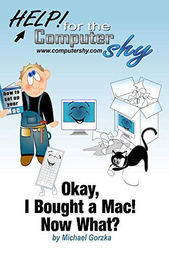 Okay, I Bought a Mac! Now What?