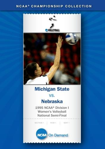 1995 NCAA Division I Women's Volleyball National Semi-Final - Michigan State vs. Nebraska