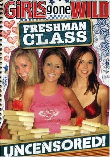 Girls Gone Wild: Freshman Class