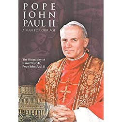 Pope John Paul II: A Man for Our Age