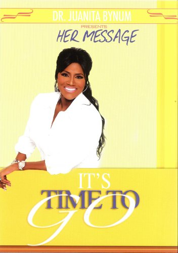 Dr. Juanita Bynum / It's Time to Go
