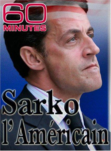 60 Minutes - Sarko L'Americain (October 28, 2007)