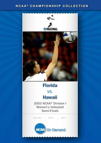 2003 NCAA Division I Women's Volleyball Semi-Finals - Florida vs. Hawaii