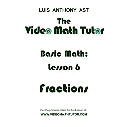 The Video Math Tutor: Basic Math: Lesson 6 - Fractions (NTSC)