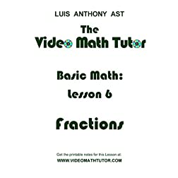 The Video Math Tutor: Basic Math: Lesson 6 - Fractions (PAL)