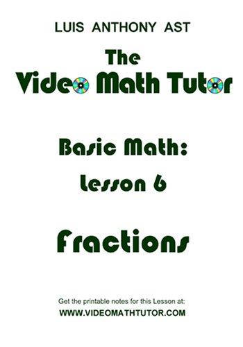 The Video Math Tutor: Basic Math: Lesson 6 - Fractions (PAL)