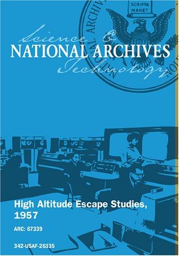HIGH ALTITUDE ESCAPE STUDIES, 1957