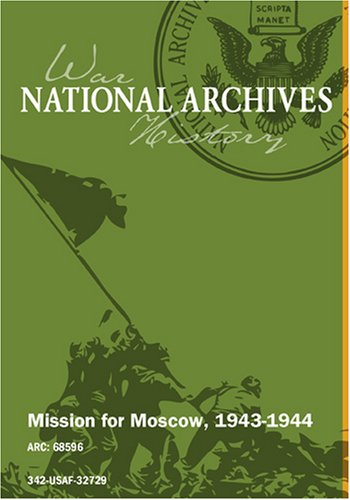 MISSION FOR MOSCOW, 1943-1944