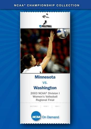 2003 NCAA Division I Women's Volleyball Regional Final - Minnesota vs. Washington