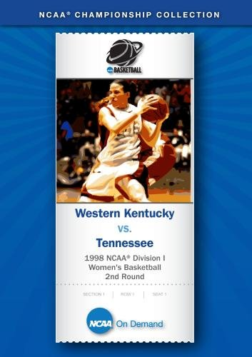 1998 NCAA Division I Women's Basketball 2nd Round - Western Kentucky vs. Tennessee