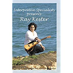 Interpretive Specialists presents Ray Kester
