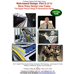 Risk-based Design: Part 2 (of 4): More Risky Design Use Cases: Toyota, Robots, Volvo, Japanese Trains, Conveyors, etc. The Digital Product Design & Development Series