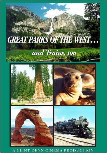 Great Parks Of The West and Trains, too