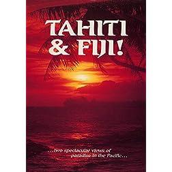 Tahiti and Fiji