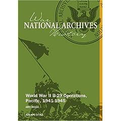 World War II B-29 Operations, Pacific, 1941-1945 [UNEDITED]