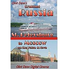 Clint Denn's Cruising Russia St. Petersburg to Moscow on the Volga & Neva