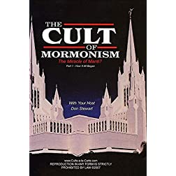 The Miracle of Manti?-Mormonism-How it All Began -Part 1