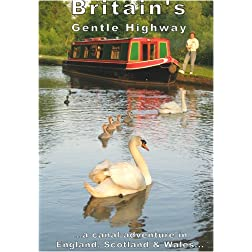 Britain's Gentle Highway ... a canal adventure in England, Scotland and Wales