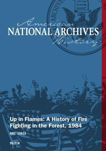 Up in Flames: A History of Fire Fighting in the Forest, 1984