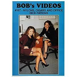 Bob's Video #167 - Nylons, Cigars, & Office Dick-tations
