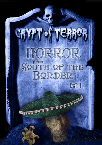 Crypt of Terror - Horror from South of the Border, Vol. 1