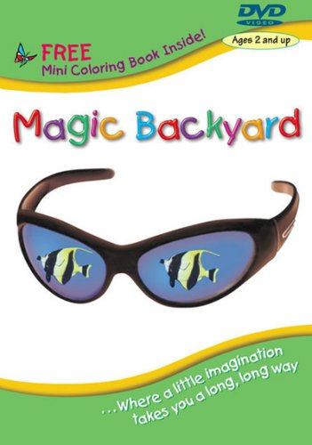 The Magic Backyard: Where a Little Imagination Goes A Long, Long Way