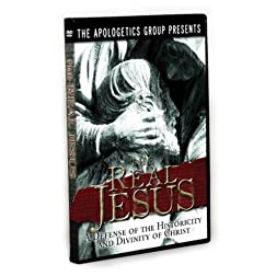 The Real Jesus: A Defense of the Historicity & Divinity of Christ