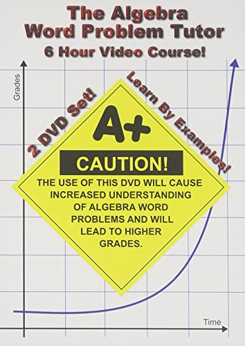 The Algebra Word Problem Tutor - 2 DVD Set - 6 Hour Course - Learn By Examples!