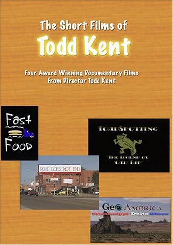 The Short Films of Todd Kent