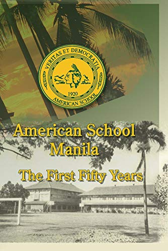 American School, Manila - First Fifty Years