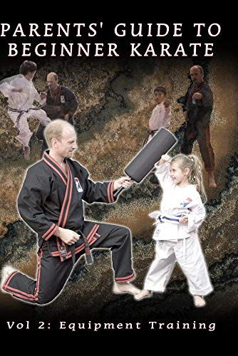 Parents' Guide To Beginner Karate Vol 2: Equipment Training