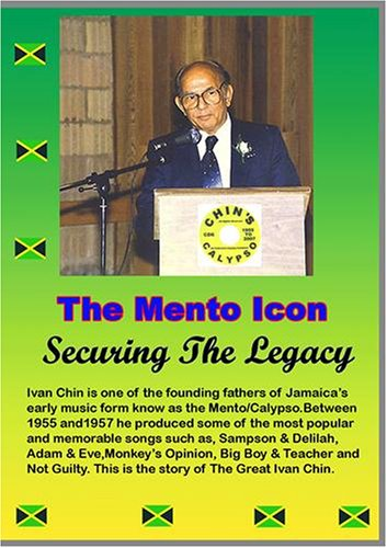 The Mento Icon;  The Ivan Chin Story