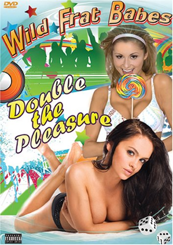 WILD FRAT BABES: DOUBLE THE PLEASURE